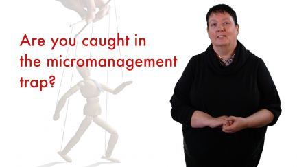 Are you caught in the micromanagement trap?