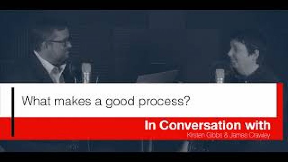 The People and Process vodcast Episode 2: What makes a good process?