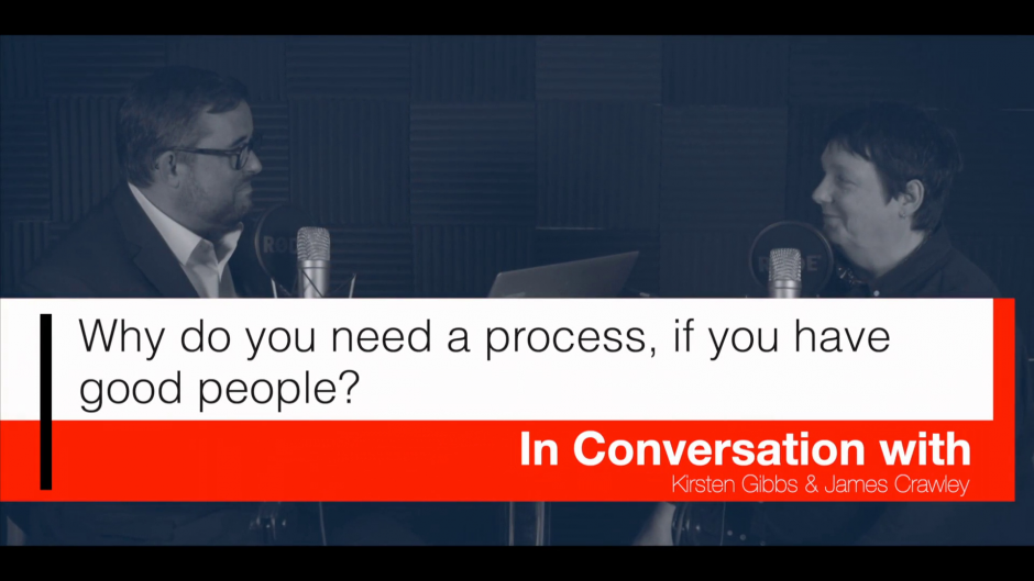 The People and Process vodcast Episode 1: Why do I need process if I have good people?